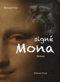 Renaud Siry - Signé Mona.