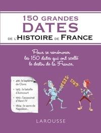 Renaud Thomazo - 150 grandes dates de l'histoire de France.