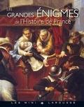 Renaud Thomazo - Les grandes énigmes de l'histoire.