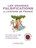 Renaud Thomazo - Les grandes falsifications de l'histoire de France.