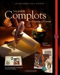 Renaud Thomazo - Les grands Complots de l'Histoire de France.