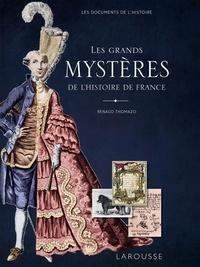 Renaud Thomazo - Les grands mystères de l'Histoire de France.