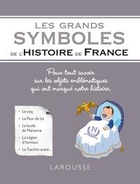 Renaud Thomazo - Les grands symboles de l'Histoire de France.