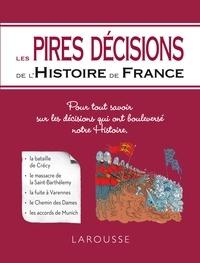 Renaud Thomazo - Les pires décisions de l'histoire de France.