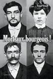 Renaud Thomazo - Mort aux bourgeois ! Nouvelle édition.