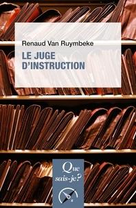 Renaud Van Ruymbeke - Le juge d'instruction.