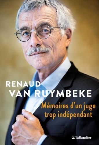 Mémoires d'un juge trop indépendant