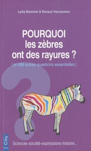 Renaud Varoqueaux et Lydia Mammar - Pourquoi les zèbres ont des rayures ?.