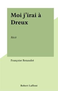 Renaudot - Moi, j'irai à Dreux - Récit.