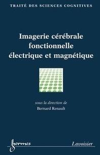 Renault - Imagerie cérébrale fonctionnelle électrique et magnétique.