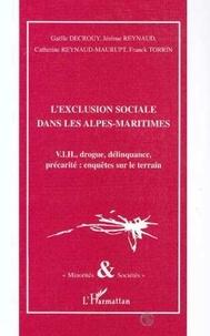 Renayd-maurupt - L'exclusion sociale dans les alpes-maritimes - v.i.h., drogue, delinquance, precarite : enquetes sur.