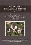 Hervé Mouillebouche et Yves Nouvellet - Chastels et maisons fortes en Bourgogne N° 5 : Actes des journées de castellologie de Bourgogne (2013-2014).