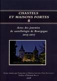 Françoise Lhomme et Patrice Lhomme - Chastels et maisons fortes en Bourgogne N° 6 : Actes des journées de castellologie de Bourgogne 2015-2017.