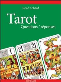 René Achard - Tarot - Questions/réponses.