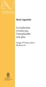 Télécharger des ebooks depuis Dropbox La traduction n'existe pas, l'intraduisible non plus  - Synge, O'Casey, Joyce, Beckett, etc. 9782357681002 in French par René Agostini
