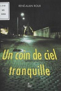 René Alain Roux - Un coin de ciel tranquille.