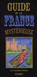 René Alleau - Guide de la France mystérieuse.