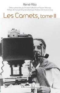 René Allio - Les carnets - Tome 3, Mai 1981 - juillet 1986.