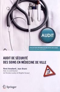 René Amalberti et Jean Brami - Audit de sécurité des soins en médecine de ville.