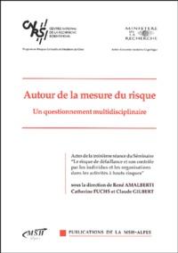 René Amalberti et Catherine Fuchs - Autour de la mesure du risque - Un questionnement multidisciplinaire.