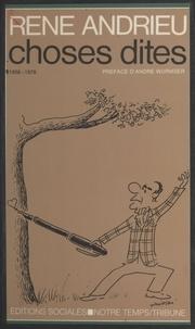 """René Andrieu - Choses dites - 1958-1978, vingt ans rédacteur en chef à """"L'Humanité""""."""