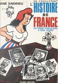 René Andrieu et Jean Effel - En feuilletant l'histoire de France, du Front populaire à nos jours.