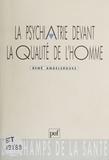 René Angelergues - La Psychiatrie devant la qualité de l'homme.