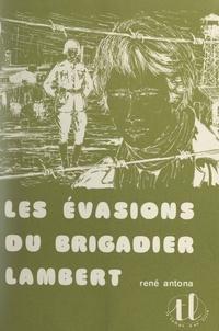 René Antona et Guy Lambert - Les évasions du brigadier Lambert.