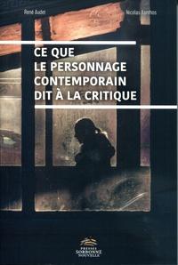 René Audet et Nicolas Xanthos - Ce que le personnage contemporain dit à la critique.
