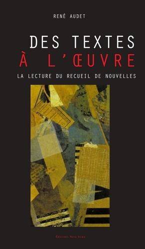 René Audet - Des textes à l'ouvre - La lecture du recueil de nouvelles.