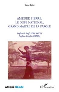 Amédée Pierre, le Dopé national, grand maître de la parole.pdf