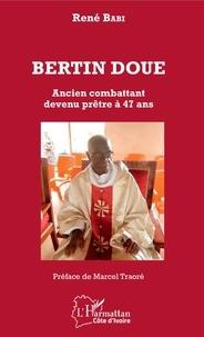 René Babi - Bertin Doué - Ancien combattant devenu prêtre à 47 ans.