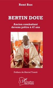 Bertin Doué - Ancien combattant devenu prêtre à 47 ans.pdf