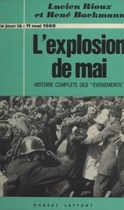 René Backmann et Lucien Rioux - L'explosion de mai, 11 mai 1968 - Histoire complète des événements.