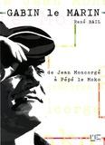 René Bail - Gabin le marin - De Jean Moncorgé à Pépé le Moko.