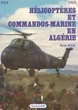 René Bail - Hélicoptères et commandos marine en Algérie.