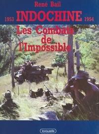 René Bail - Indochine 1953-1954 : les combats de l'impossible.