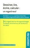 René Baldy et Jean Ecalle - Dessiner, lire, écrire, calculer : un regard neuf.