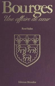 René Ballet et Daniel Haddad - Bourges - Une affaire de cœur.