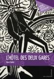 René Ballet - L'hôtel des deux gares.