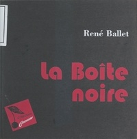 René Ballet - La boîte noire.