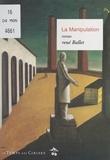 René Ballet - La manipulation.