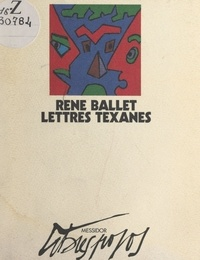 René Ballet - Lettres texanes.