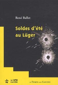 René Ballet - Soldes d'été au Lüger.