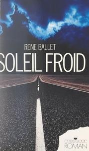 René Ballet - Soleil froid.