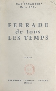 René Baranger et Maria Spel - Ferrade de tous les temps - Roman de vulgarisation camarguaise.