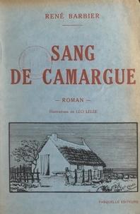 René Barbier et Léo Lelée - Sang de Camargue.