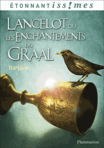 René Barjavel - Lancelot ou les Enchantements du graal.