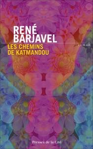 Pdf livres téléchargeables gratuitement Les chemins de Katmandou par René Barjavel
