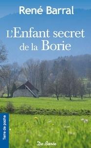 René Barral - L'enfant secret de la Borie.